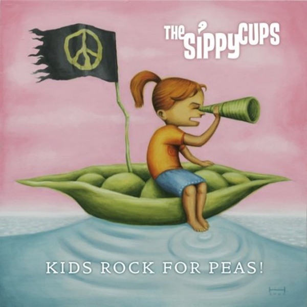 Sippy Cups - Kids Rock for Peas