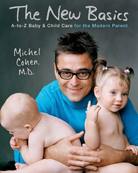 The New Basics A-Z Baby and Child Care for the Modern Parent