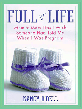 Full of Life: Mom-to-Mom Tips I Wish Someone Had Told Me When I Was Pregnant