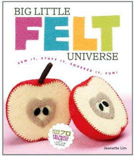 Big Little Felt Universe: Sew It, Stuff It, Squeeze It, Fun!